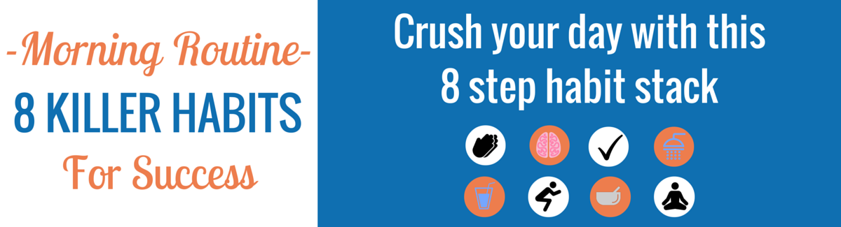 Crush Your Day: 8 Step Habit Stack