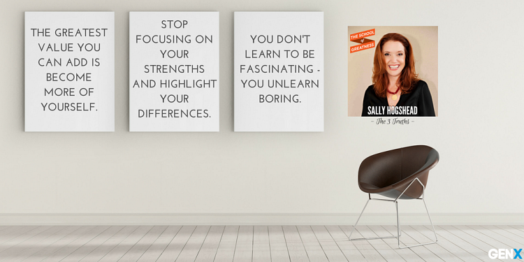 The School of Greatness: Sally Hogshead & The Three Truths